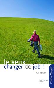 Couv_mini_Je-veux-changer-de-job_Hachette_Yves-Deloison.jpg